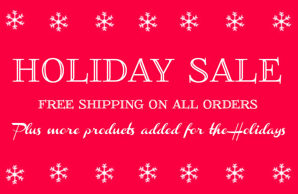 Holiday Sale: Free Shipping For All Orders + More Products Added for the Holidays
